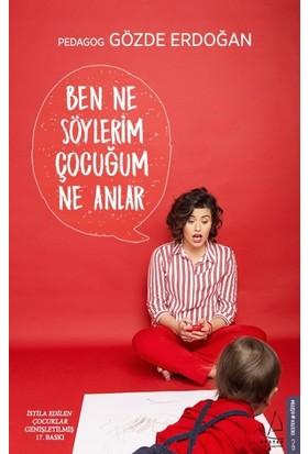 Ben Ne Söylerim Çocuğum Ne Anlar - Gözde Erdoğan