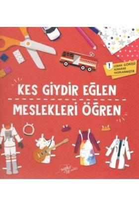 Kes Giydir Eğlen Meslekleri Öğren(Ciltli) - Mustafa Topal