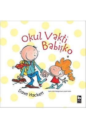 Okul Vakti Babişko - Dave Hackett