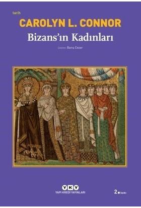 Bizans'ın Kadınları - Carolyn L. Connor