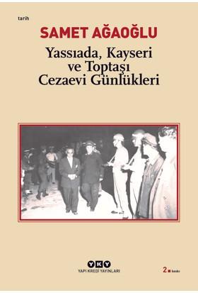 Yassıada, Kayseri Ve Toptaşı Cezaevi Günlükleri-Samet Ağaoğlu