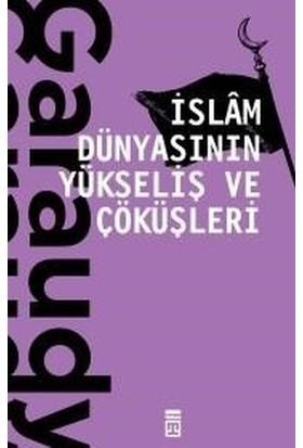 İslam Dünyasının Yükseliş Ve Çöküşleri - Roger Garaudy