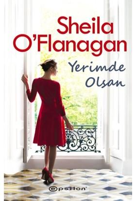 Yerimde Olsan - Sheila O'Flanagan