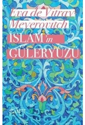 İslamın Güleryüzü - Eva De Vitray Meyerovitch
