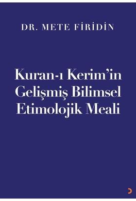 Kuranı Kerim'İn Gelişmiş Bilimsel Etimolojik Meali - Mete Firidin