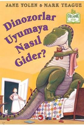 Dinozorlar Uyumaya Nasıl Gider?(Ciltli) - Jane Yolen