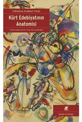 Kürt Edebiyatının Anatomisi - Clemence Scalbert Yücel