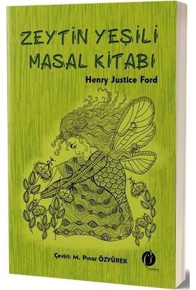 Zeytin Yeşili Masal Kitabı - Henry Justice Ford