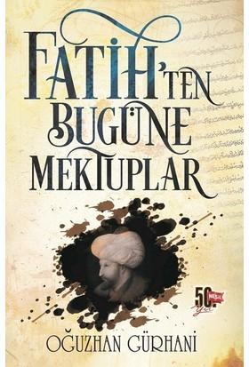 Fatih'Ten Bugüne Mektuplar - Oğuzhan Gürhani