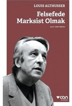 Felsefede Marksist Olmak - Louis Althusser