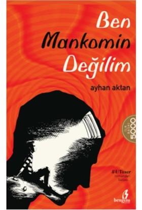 Ben Mankomin Değilim - Ayhan Aktan