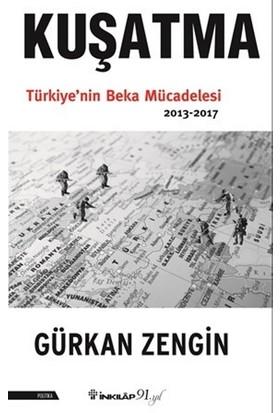 Kuşatma Türkiye'Nin Beka Mücadelesi - Gürkan Zengin