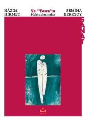 Nazım Hikmet Ve Tosca'sı Semiha Berksoy:Mektuplaşmalar - Semiha Berksoy; Nazım Hikmet
