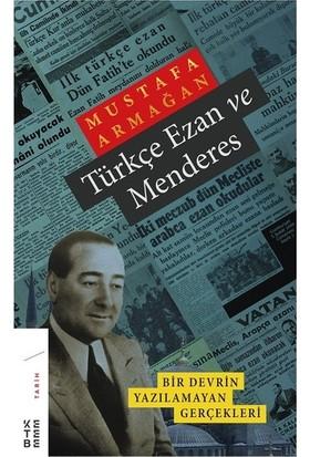 Türkçe Ezan Ve Menderes - Mustafa Armağan