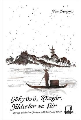 Gökyüzü, Rüzgar, Yıldızlar Ve Şiir - Yun Dong-Ju