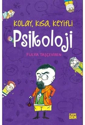 Kolay Kısa Keyifli Psikoloji - Fulya Taşçeviren
