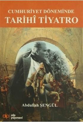 Cumhuriyet Döneminde Tarihi Tiyatro