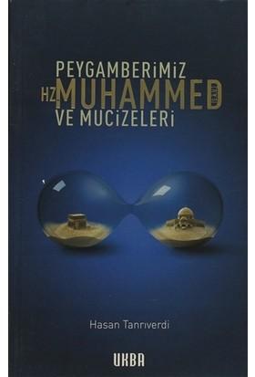 Peygamberimiz Hz. Muhammed (s.a.v.) ve Mucizeleri