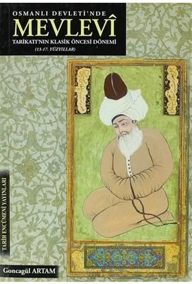 Osmanlı Devleti'nde Mevlevi Tarikatı'nın Klasik Öncesi Dönemi (13-17. Yüzyıllar)