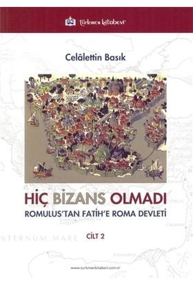 Hiç Bizans Olmadı