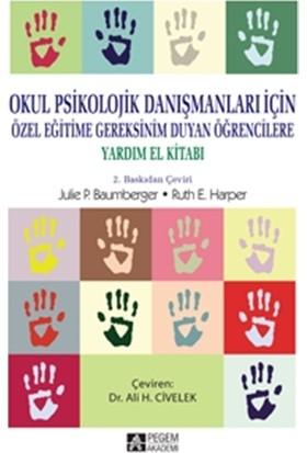 Okul Psikolojik Danışmanları İçin, Özel Eğitime Gereksinim Duyan Öğrencilere Yardım El Kitabı