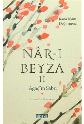 Nar-ı Beyza 2 / Ağaç'ın Sabrı