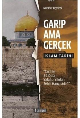 Garip Ama Gerçek - İslam Tarihi