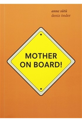 Mother On Board! / Anne Sütü