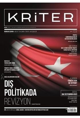 Kriter Aylık Siyaset Toplum ve Ekonomi Dergisi Sayı: 3 / Temmuz 2016