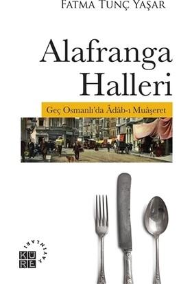 Alafranga Halleri - Fatma Tunç Yaşar