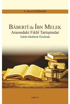 Baberti ile İbn Melek Arasındaki Fıkhi Tartışmalar