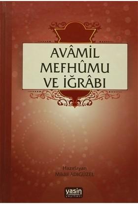 Avamil Mefhumu ve İğrabı