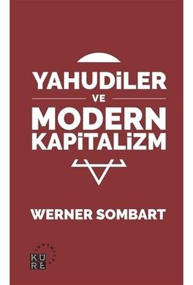 Yahudiler ve Modern Kapitalizm - Werner Sombart