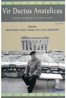 Vir Doctus Anatolicus / Studies in Memory of Sencer Şahin