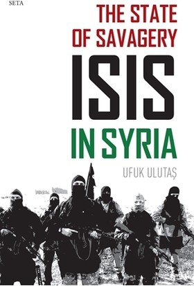 The State of Savagery: İsis İn Syria