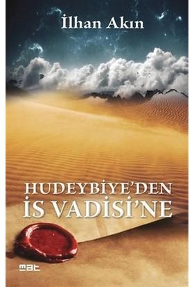 Hudeybiye'den İs Vadisi'ne