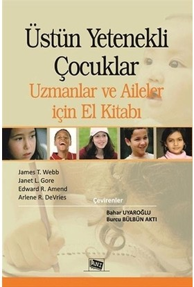 Üstün Yetenekli Çocuklar Uzmanlar ve Aileler için El Kitabı