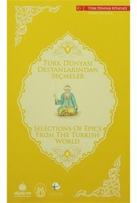 Türk Dünyası Destanlarından Seçmeler (Türkçe - İngilizce)