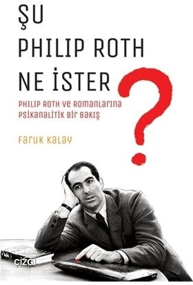 Şu Philip Roth Ne İster?