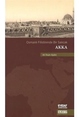 Osmanlı Filistininde Bir Sancak Akka