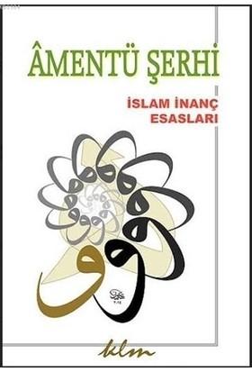 Amentü Şerhi: İslam İnanç Esasları