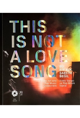 This Is Not A Love Song / Bu Bir Aşk Şarkısı Değil