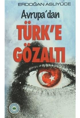 Avrupa'dan Türk'e Gözaltı
