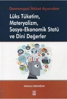 Lüks Tüketim Materyalizm Sosyo–Ekonomik Statü ve Dini Değerler