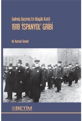 Gelmiş Geçmiş En Büyük Katil: 1918 İspanyol Gribi