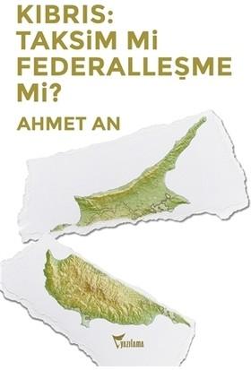 Kıbrıs: Taksim mi Federalleşme mi?