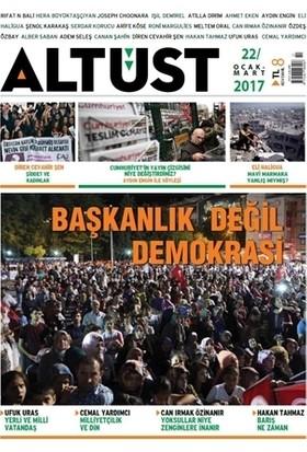 Altüst Dergisi Sayı: 22 / Ocak-Şubat 2017