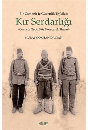 Bir Osmanlı İç Güvenlik Teşkilatı Kır Serdarlığı