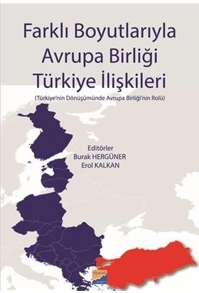 Farklı Boyutlarıyla Avrupa Birliği Türkiye İlişkileri