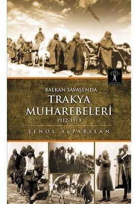 Balkan Savaşı'nda Trakya Muhabereleri 1912 - 1913